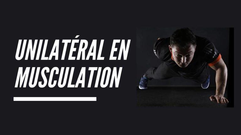 unilatéral en musculation