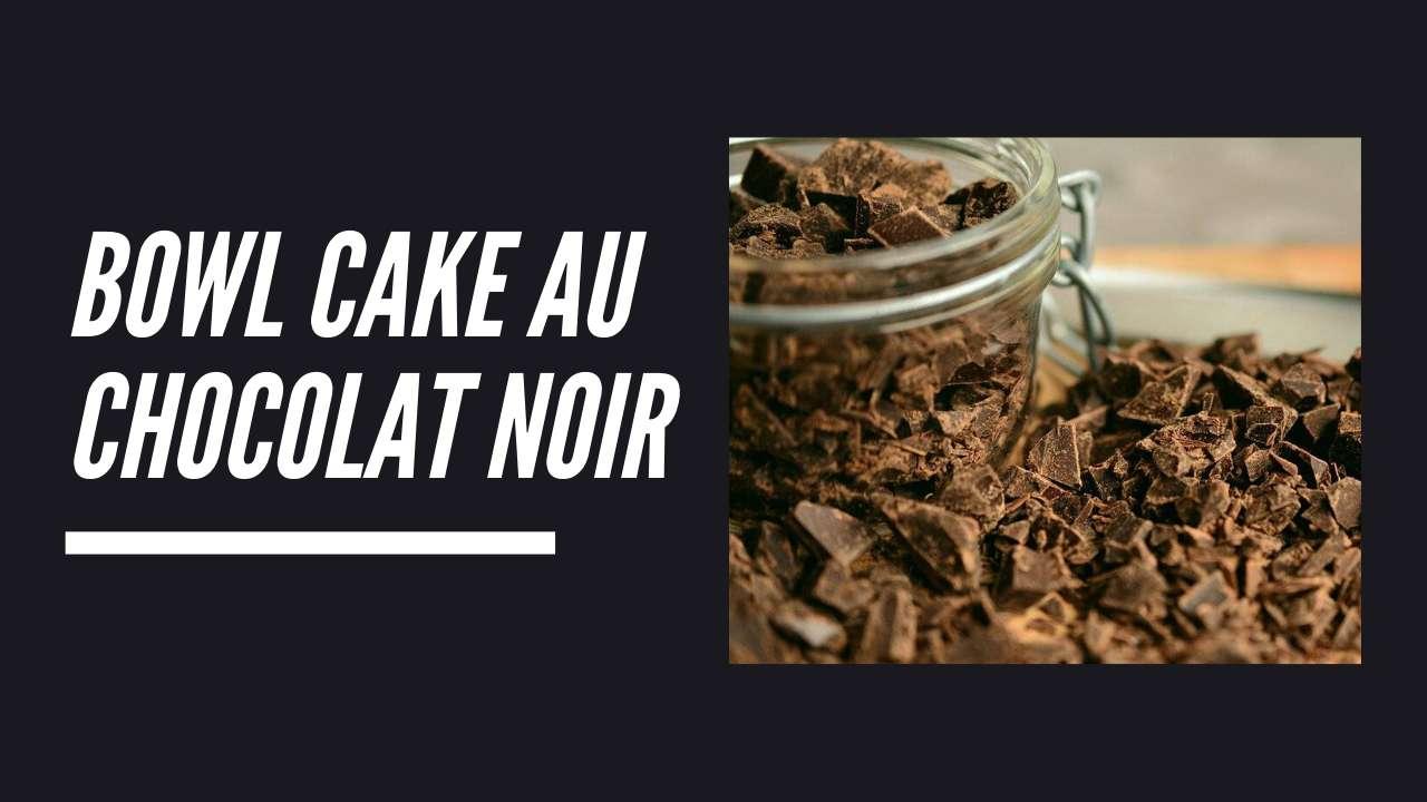 Bowl cake au chocolat noir