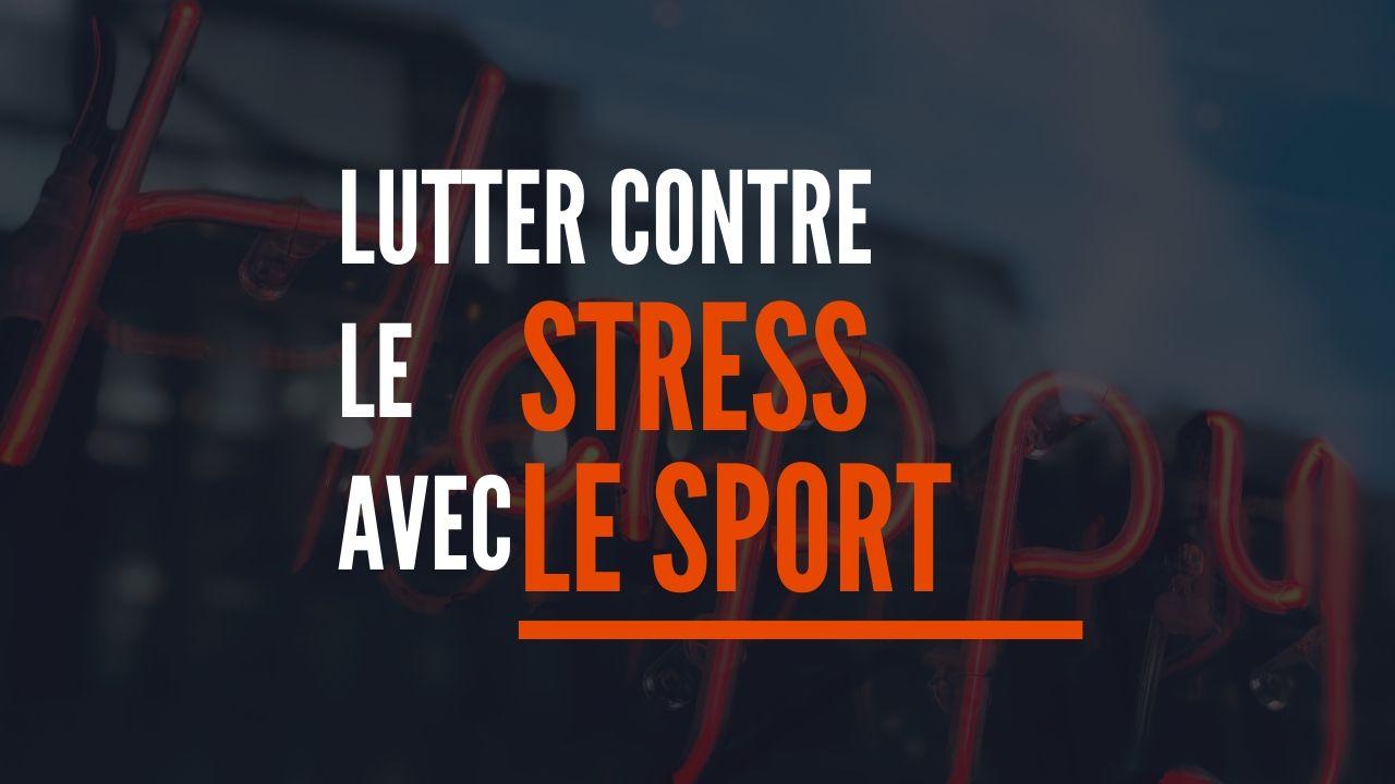 lutter contre le stress avec le sport