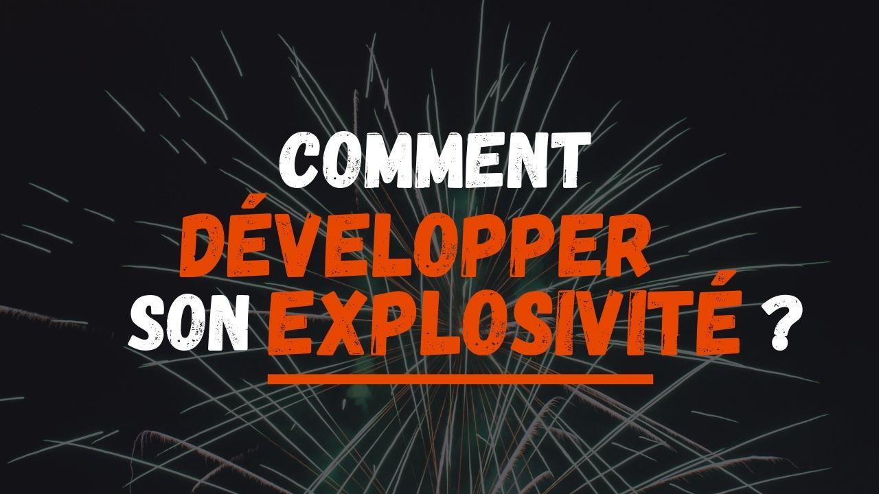 Comment développer son explosivité