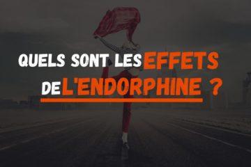 quels sont les effets de l'endorphine