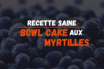 bowl cake aux myrtilles